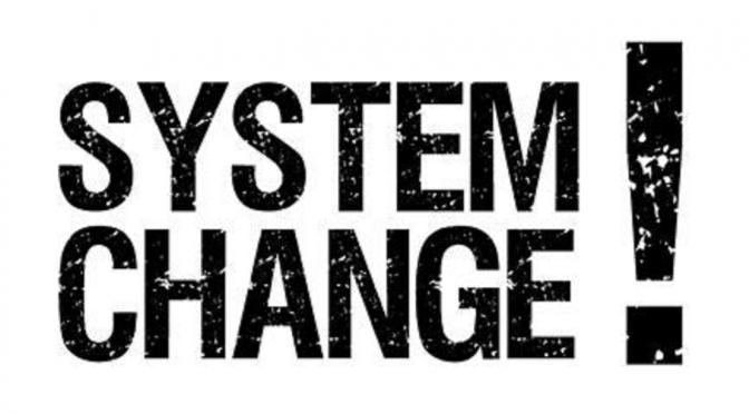 SYSTEM CHANGE NOW! – SYSTEMWECHSEL JETZT!